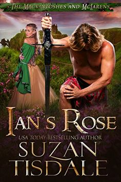 [Romance][Free] Ian's Rose: Book One of The Mackintoshes and McLarens Historical Romance Books, Romance Authors, Books To Read, My Books, Bad Timing, Free Kindle Books, Bestselling Author, Rose, Highlanders