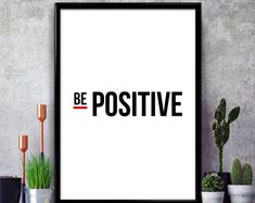 Be Positive - Positivity, Black Poster Print, Typographic, Motivational Quotes, Teamwork, Home, Office, Salon, Workplace Decor Wall Art