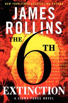 The 6th Extinction (book 10 of Sigma Force series) by James Rollins (August 12th)