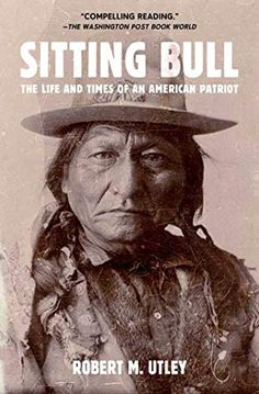Sitting Bull: The Life and Times of an American Patriot by Robert M. Utley Native American History, Native American Indians, Native Americans, American Art, Great Warriors, Sitting Bull, First Nations, White Man, Historian