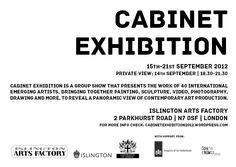 Spain NOW! Parallel Event  Cabinet Exhibition is a group show that presents the work of forty international emerging artists from over ten different countries. Based on the concept of the early modern 'Cabinets of Curiosities', this exhibiti  on draws together painting, sculpture, drawing, photography, video and other more contemporary practices, all arranged in a unconventional display. The result is a sort of arrhythmic mosaic intended to present a panoramic view of art production today.