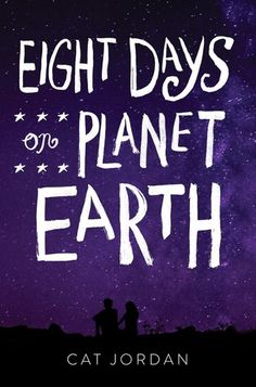 Cover Reveal: Eight Days on Planet Earth by Cat Jordan - On sale November 7, 2017! #CoverReveal