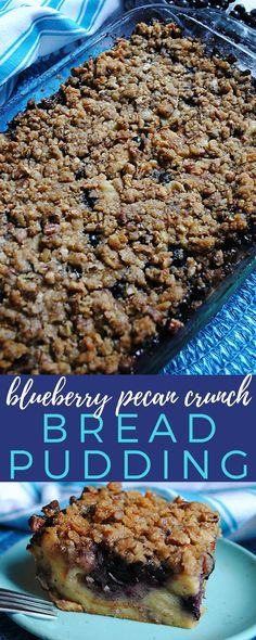We LOVE this bread pudding recipe! The blueberry pecan crunch bread pudding is warm, moist, creamy and sweet! A delicious dessert recipe.