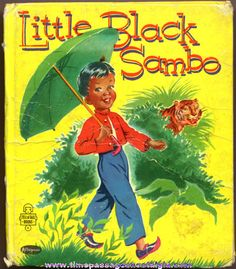 Little Black Sambo (1953) by Helen Bannerman I loved this book. Always wanted pancakes after reading it. I loved Little Black Sambo. It was sad when people found it unacceptable.