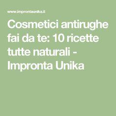 Cosmetici antirughe fai da te: 10 ricette tutte naturali - Impronta Unika