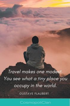 """""""Travel makes one modest. You see what a tiny place you occupy in the world."""" – Gustave Flaubert. Let this inspirational travel quote spark your wanderlust and inspire your next family travel vacation. Like this quote? Head over to our blog for more travel inspiration quotes. Thanks for repinning! #quote #travelquote #travel #familyvacationquotestravel #familyvacationquotesinspiration"""