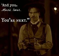 """And you, music lover, you're next."" quote- Doc Holliday played by Val Kilmer / Tombstone - Tap to find the products you love with the best unique designs. Western Film, Western Movies, Tombstone Movie Quotes, Tombstone 1993, Doc Holliday Quotes, Western Quotes, Im Your Huckleberry, Daisy, Val Kilmer"