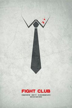Fight Club by Daniel Enders A movie poster, starring Edward Norton, Brad Pitt and Helena Borham Carter. This poster conducts a simple figure and ground. A tie within a shirt but with a bit blood-stained to show a violence sense. Best Movie Posters, Minimal Movie Posters, Minimal Poster, Cinema Posters, Movie Poster Art, Cool Posters, Club Poster, Poster Minimalista, Silkscreen