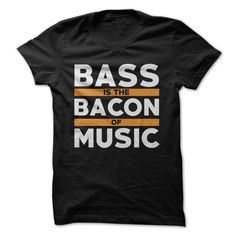 Bacon is the best. Bass is also the best. They each, in their own way, bring a rich, full flavor to whatever they may be paired with. As bacon is to any kind of food, so bass guitar is to any kind of