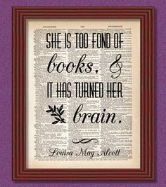 BUY 2 GET 1 FREE She is too fond of Books Dictionary Art Print Louisa May Alcott Little Women Quote Decor Teacher Librarian Library by TinyHousePrints on Etsy https://www.etsy.com/listing/228340762/buy-2-get-1-free-she-is-too-fond-of