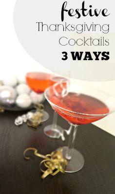 3 easy festive Thanksgiving Cocktails from one recipe!   thecrazyorganizedblog.com