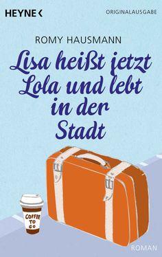 Romy Hausmann - Lisa heißt jetzt Lola und lebt in der Stadt