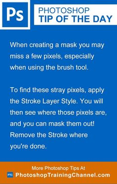 When creating a mask you may miss a few pixels, especially when using the brush tool. To find these stray pixels, apply the Stroke Layer Style. You will then see where those pixels are, and you can mask them out! Remove the Stroke where you're done. Photoshop Website, Cool Photoshop, Photoshop Design, Photoshop Tips, Photoshop Brushes, Photoshop Elements, Photoshop Tutorial, Photography Basics, Photoshop Photography