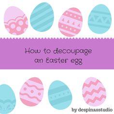 Πώς να κάνεις ντεκουπάζ σε αυγά - How to decoupage an Easter egg Decoupage, Easter Eggs, Crafts, Decor, Manualidades, Decoration, Dekoration, Handmade Crafts, Inredning