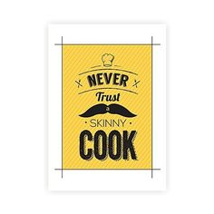 Never Trust a Skinny Cook Motivational and Kitchen Quotes Poster ($19) via Polyvore