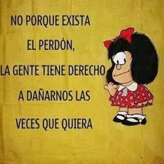 Well said Mafalda. Uplifting Quotes, Inspirational Quotes, Mafalda Quotes, Me Quotes, Funny Quotes, Thinking Quotes, Pinterest Memes, Spanish Quotes, Wise Words