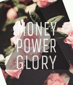 Money. Power. Glory.