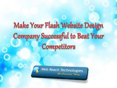 Make your flash website design company successful to beat your competitors