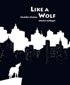 LIKE A WOLF written by Geraldine Elschner and illustrated by Antoine Guilloppe.  A dog only wishes for freedom and friendship but he is judged by his pointed ears and sharp teeth. Will someone give him a chance?