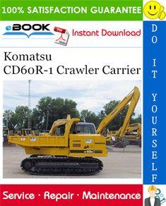 Komatsu Cd60r 1 Crawler Carrier Service Repair Manual Operation Maintenance Manual Serial Number 1801 An In 2020 Komatsu Operation And Maintenance Repair Manuals