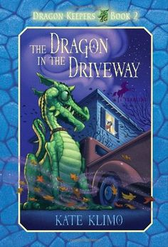 The Dragon in the Driveway (Dragon Keepers, Book 2): Kate Klimo, John Shroades: 9780375855900: Amazon.com: Books