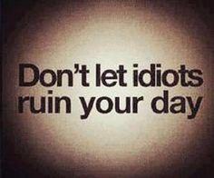 idiots everywhere!