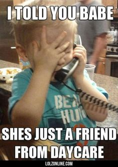 I Told You Babe, She's Just A Friend From Daycare#funny #lol #lolzonline #daycarefunny
