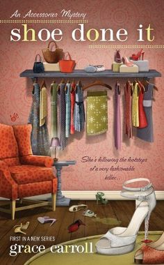 Shoe Done It (Accessories Mystery) by Grace Carroll, http://www.amazon.com/dp/B0052REPHA/ref=cm_sw_r_pi_dp_ijd3pb0HYV4V3