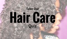 How Much Do You Know About Hair Care?  - Take The Quiz  Read the article here - http://www.blackhairinformation.com/quizzes/much-know-hair-care-take-quiz/