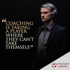 Pro Soccer Coaching Quotes Jose Mourinho