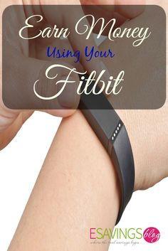 Learn how to Earn Money Using Your Fitbit! Get Fit and Earn Money.