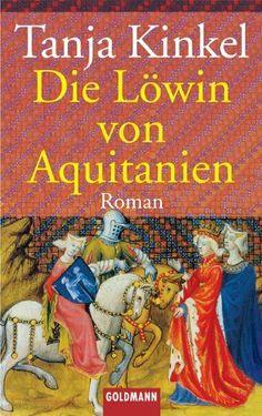 Die Löwin von Aquitanien von Tanja Kinkel, http://www.amazon.de/