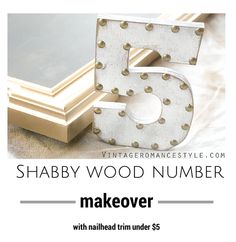 DIY Shabby Wood Number Make Over with Nail Head Trim