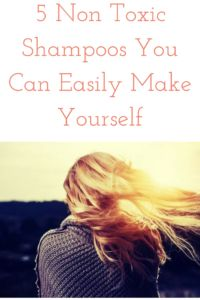 5 Non toxic shampoos you can easily make yourself with just a few ingredients from your kitchen.