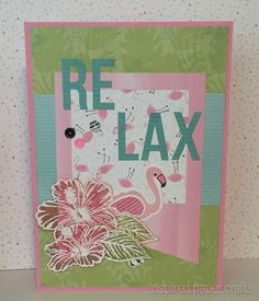 Relax- Tickled Pink www.inspiredpapercrafts.com