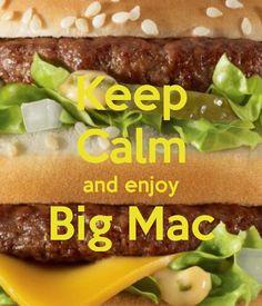 Keep Calm and enjoy Big Mac - created by Eleni