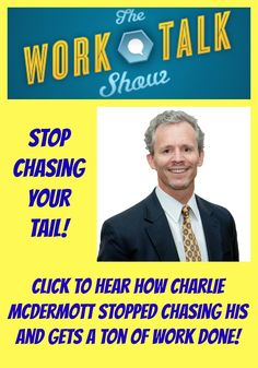 Stop chasing your tail! How to get more done at work #Productivity #podcast http://worktalkshow.com/charlie-mcdermott-on-chasing-your-tail/