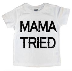 Mama Tried Child/Toddler T-shirt by DarlingJuneBoutique on Etsy
