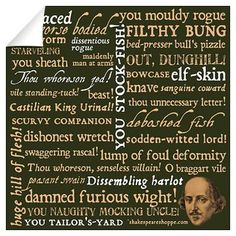 Shakespeare Insults Collection Print These are actually pretty funny if you think of them being read in an English accent. Shakespeare Insults, Shakespeare Quotes, William Shakespeare, Samuel Beckett, Shakespeare Birthday, Enough Is Enough, The Funny, Make Me Smile, Literature