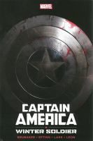 Captain America : Winter Soldier / writer, Ed Brubaker ; colorist, Frank D'Armata ; letters, Virtual Calligraphy's Randy Gentile, Chris Elio...