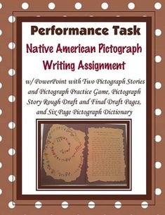 This is a writing activity incorporating Native American pictographs.  Included are a PowerPoint presentation with guided pictograph stories, and examples of pictographs, a pictograph story brainstorm and rough draft, an illustrated student pictograph dictionary, and final draft blackline masters.