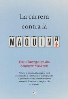 La Carrera Contra La Máquina (Economía) de Erik Brynjolfsson https://www.amazon.es/dp/8494043374/ref=cm_sw_r_pi_dp_x_93eXybDJA7CRH