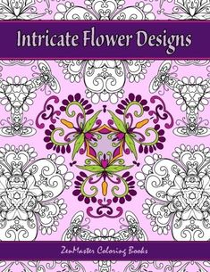 Introducing Intricate Flower Designs Adult Coloring Book with floral kaleidoscope designs Coloring books for grownups Volume 29. Buy Your Books Here and follow us for more updates!