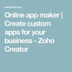Online app maker | Create custom apps for your business - Zoho Creator