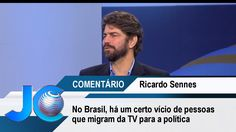 """""""No Brasil, há um certo vício de pessoas que migram da TV para a polític..."""