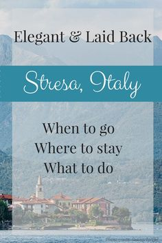 A Guide to Stresa - Take a Lake District breather on your next trip to Italy. Where to go, what to do and where to stay.