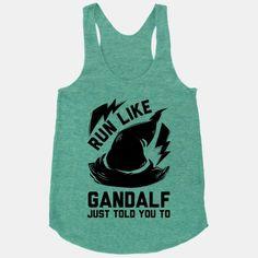 Run Like Gandalf | HUMAN | T-Shirts, Tanks, Sweatshirts and Hoodies