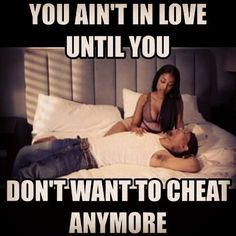You ain't in love until you don't want to cheat anymore.  #love #couple #cute #adorable #aquawardbeauty #kiss #kisses #hugs #romance #forever #girlfriend #boyfriend #gf #bf #bff #together #photooftheday #happy #me #girl #boy #beautiful #instagood #instalove #loveher #lovehim #pretty #fun #smile #xoxo