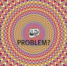 Have any Problem?? :D    Get More Funny Troll Pics ==> http://fcuktroll.com