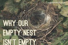 Why your 'empty nest' doesn't have to be empty... #emptynest #parenting